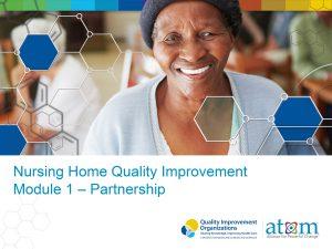Nursing Home Quality Improvement Module 1 – Partnership